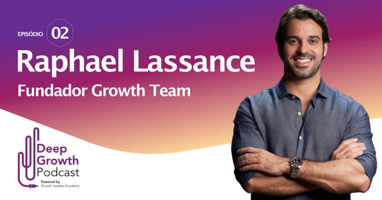 #02 raphael lassance - deep growth