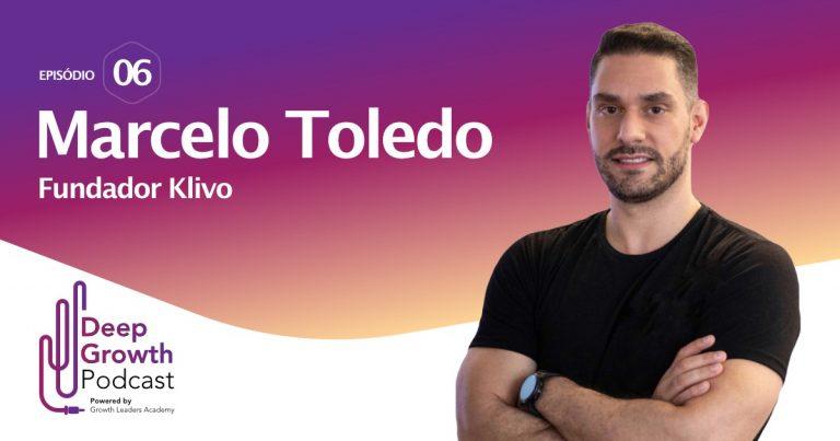 Entrevista com Marcelo Toledo, para o podcast Deep Growth