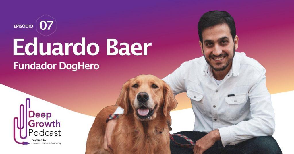 Entrevista com Eduardo Baer, do iFood e Dog Hero